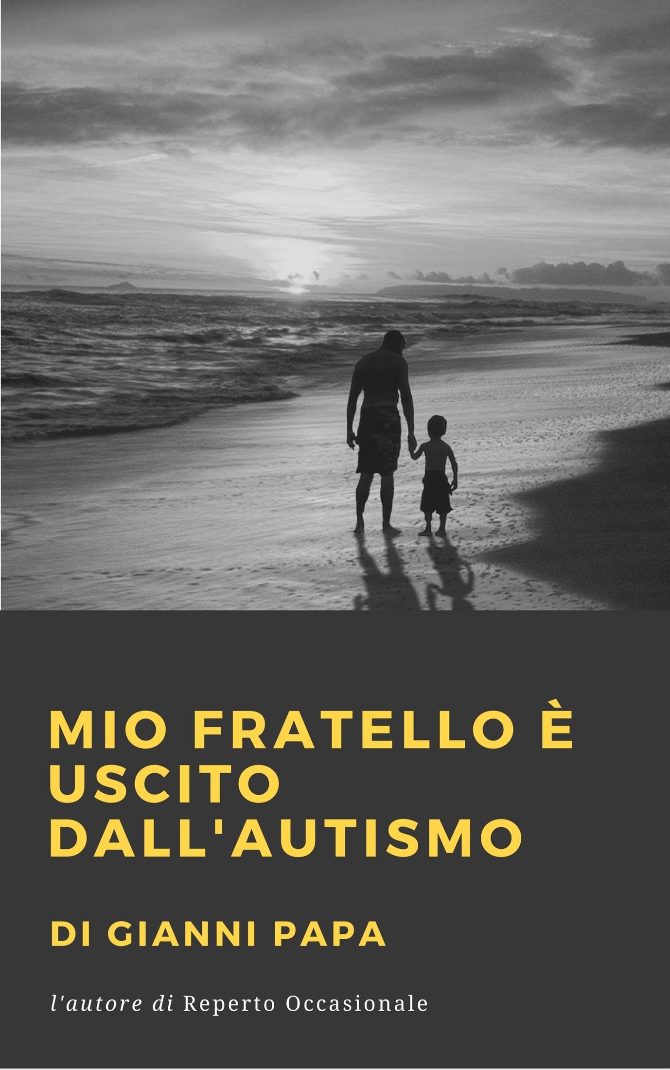 IL NUOVO ROMANZO DI GIANNI PAPA Dall'autismo si può uscire? E come? Venite a scoprirlo nel nuovo romanzo di Gianni Papa.